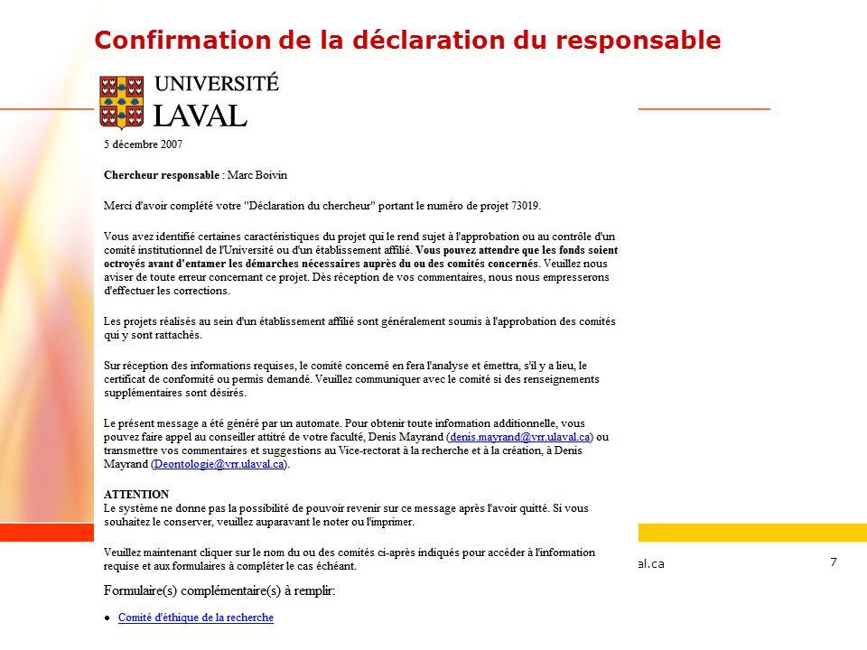 www.ulaval.ca 18 Avis de dégagement des fonds RCH au SF Le certificat de déontologie a été accepté pour le projet SIRUL mentionné ci-dessous.