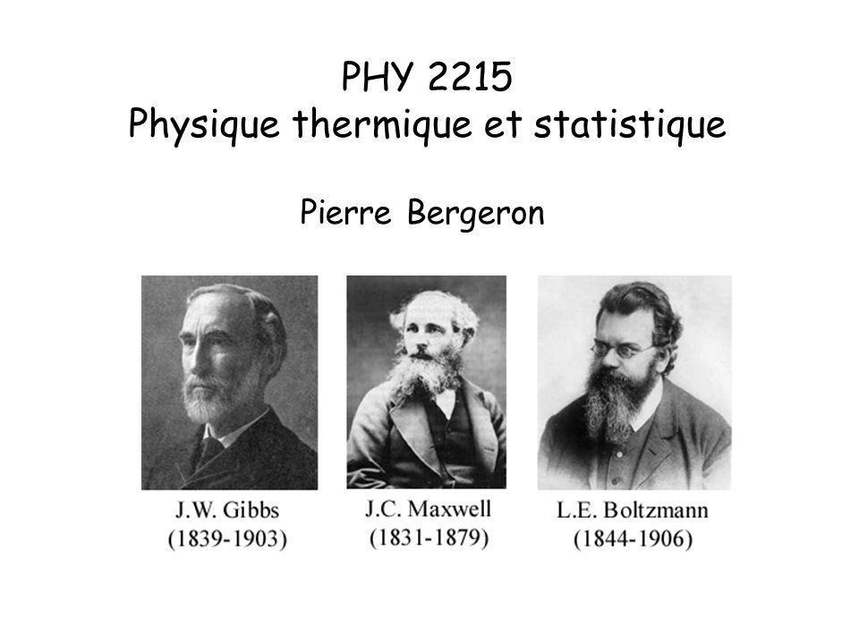 Thermodynamique et thermodynamique statistique La grande force de la thermodynamique classique est en même temps sa grande faiblesse : i) permet uniquement de formuler un nombre restreint dénoncés ii) plusieurs des propriétés les plus importantes des systèmes macroscopiques échappent à la théorie classique (entropie, 3ème loi de la thermodynamique) Puissance de la thermodynamique classique : i) peut être facilement généralisée ii) ne dépend pas des détails microscopiques