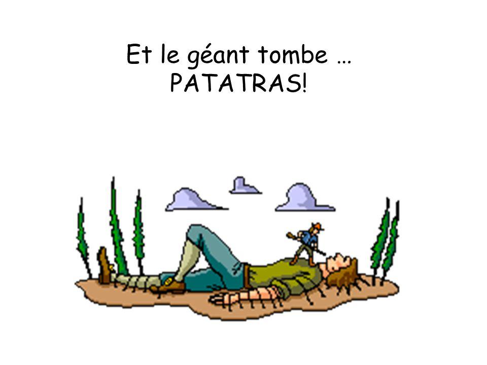 Et le géant tombe … PATATRAS!