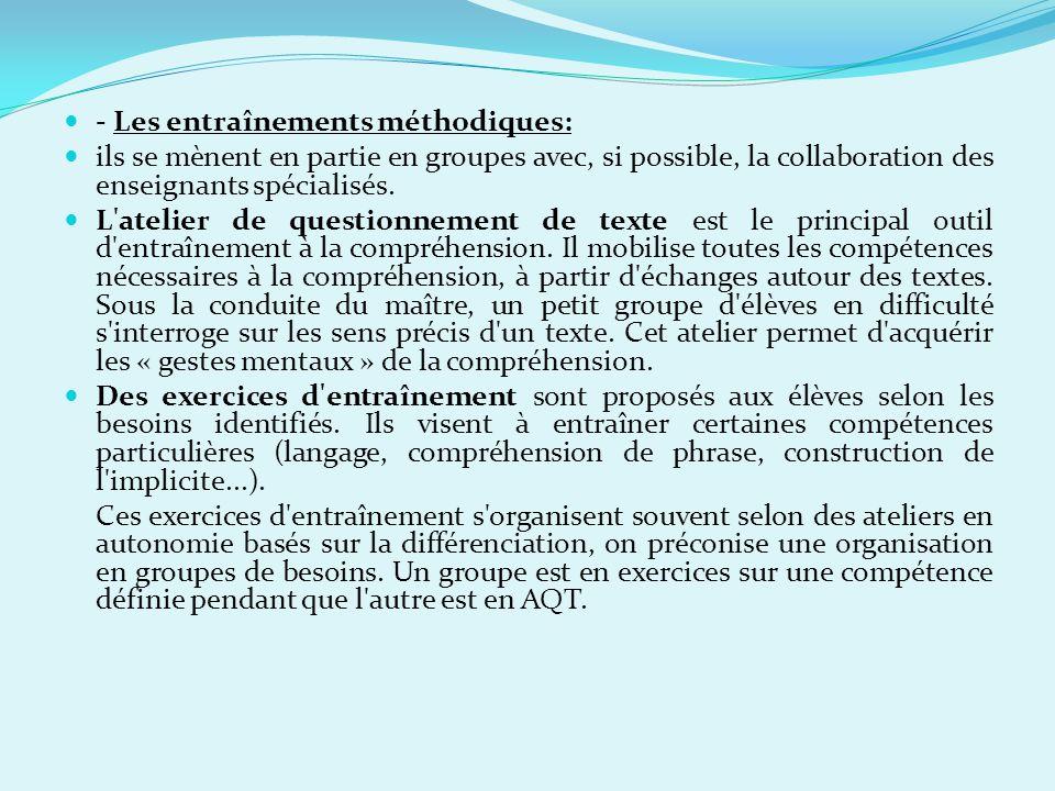 - Les entraînements méthodiques: ils se mènent en partie en groupes avec, si possible, la collaboration des enseignants spécialisés.
