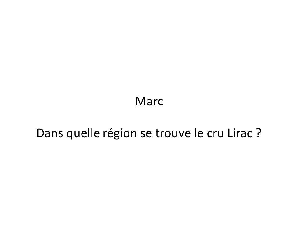 Marc Dans quelle région se trouve le cru Lirac ?