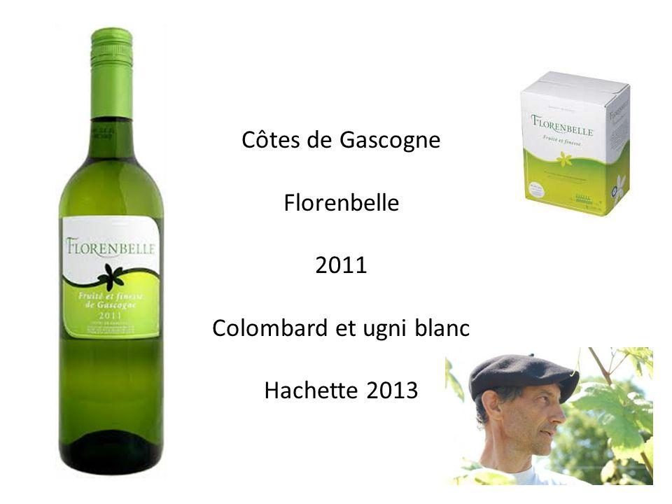 Côtes de Gascogne Florenbelle 2011 Colombard et ugni blanc Hachette 2013