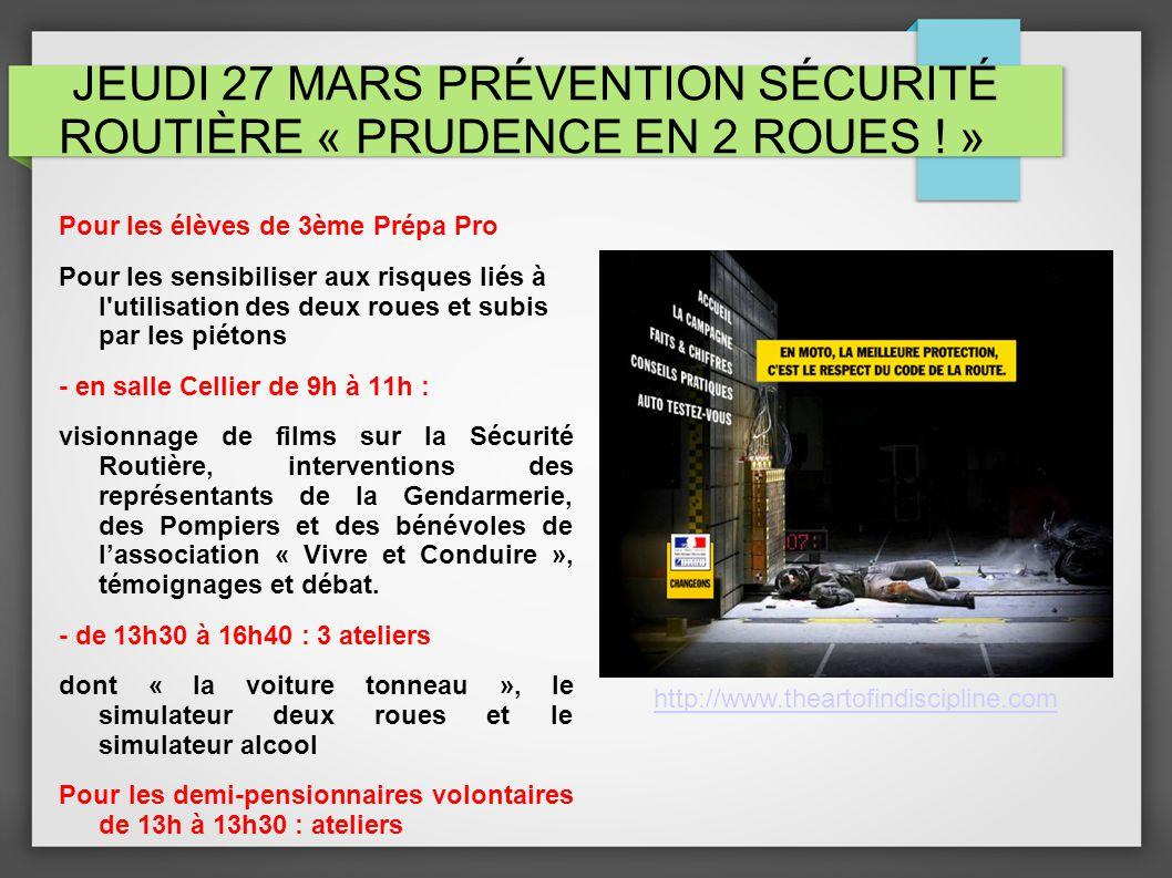 JEUDI 27 MARS PRÉVENTION SÉCURITÉ ROUTIÈRE « PRUDENCE EN 2 ROUES .