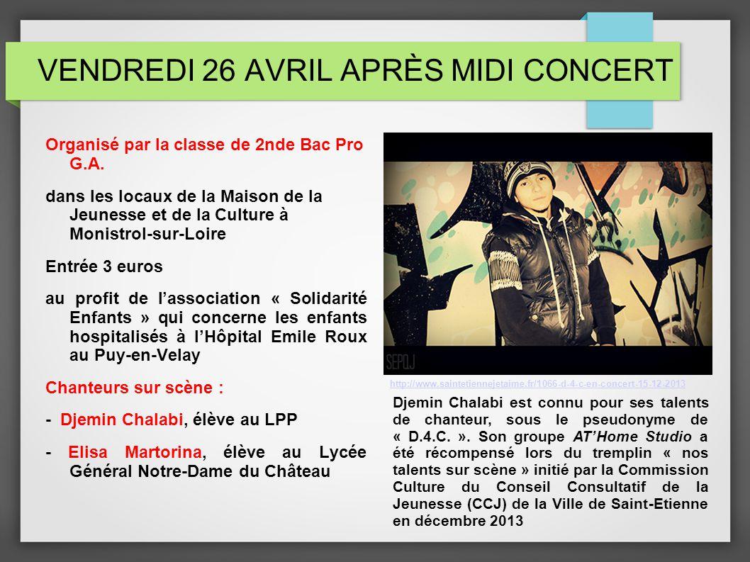 VENDREDI 26 AVRIL APRÈS MIDI CONCERT Organisé par la classe de 2nde Bac Pro G.A.