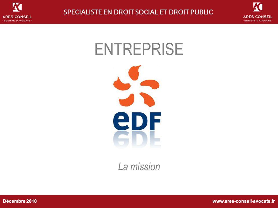 BP 2010-2013 ENTREPRISE SPECIALISTE EN DROIT SOCIAL ET DROIT PUBLIC La mission www.ares-conseil-avocats.frDécembre 2010