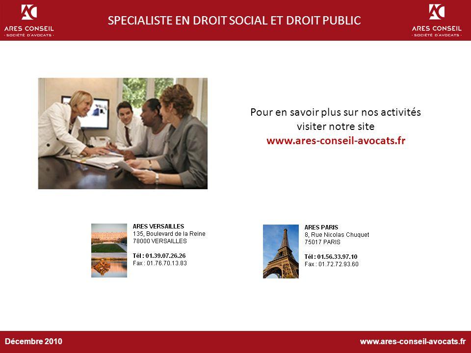 Pour en savoir plus sur nos activités visiter notre site www.ares-conseil-avocats.fr SPECIALISTE EN DROIT SOCIAL ET DROIT PUBLIC www.ares-conseil-avocats.frDécembre 2010