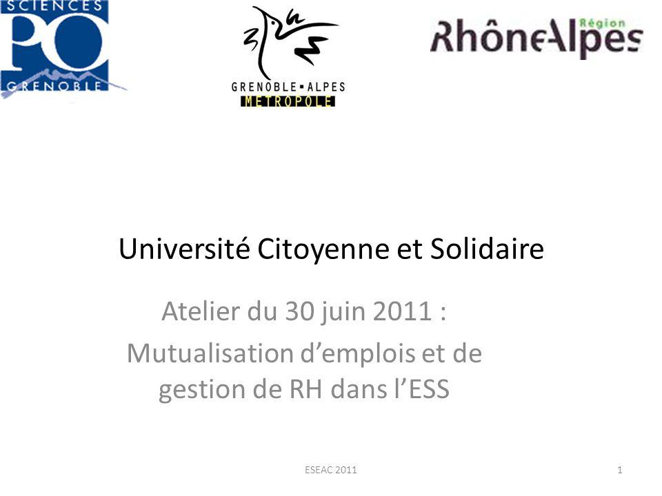 Université Citoyenne et Solidaire Atelier du 30 juin 2011 : Mutualisation demplois et de gestion de RH dans lESS ESEAC 20111
