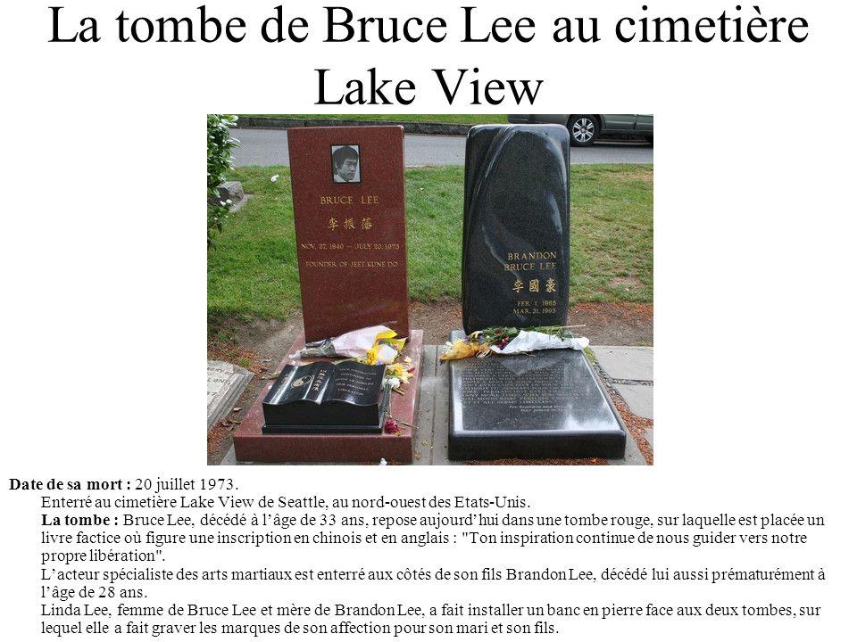 La tombe de Bruce Lee au cimetière Lake View Date de sa mort : 20 juillet 1973. Enterré au cimetière Lake View de Seattle, au nord-ouest des Etats-Uni