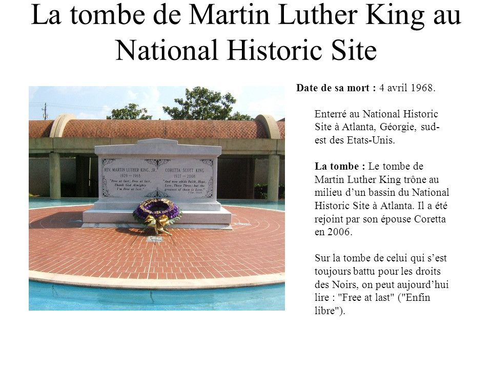 La tombe de Martin Luther King au National Historic Site Date de sa mort : 4 avril 1968. Enterré au National Historic Site à Atlanta, Géorgie, sud- es