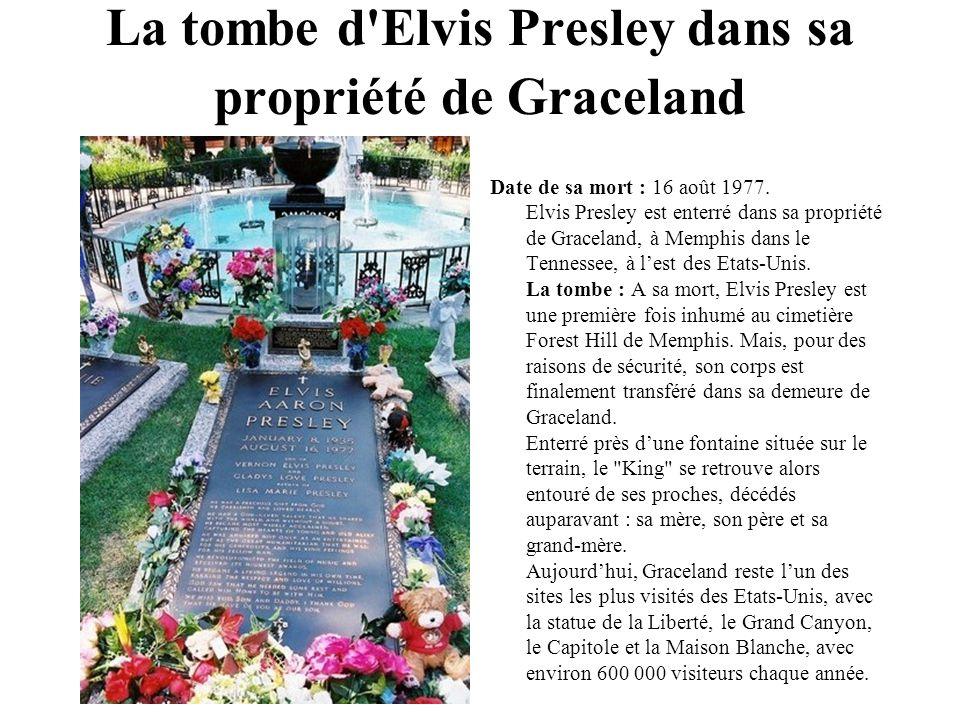 La tombe d'Elvis Presley dans sa propriété de Graceland Date de sa mort : 16 août 1977. Elvis Presley est enterré dans sa propriété de Graceland, à Me