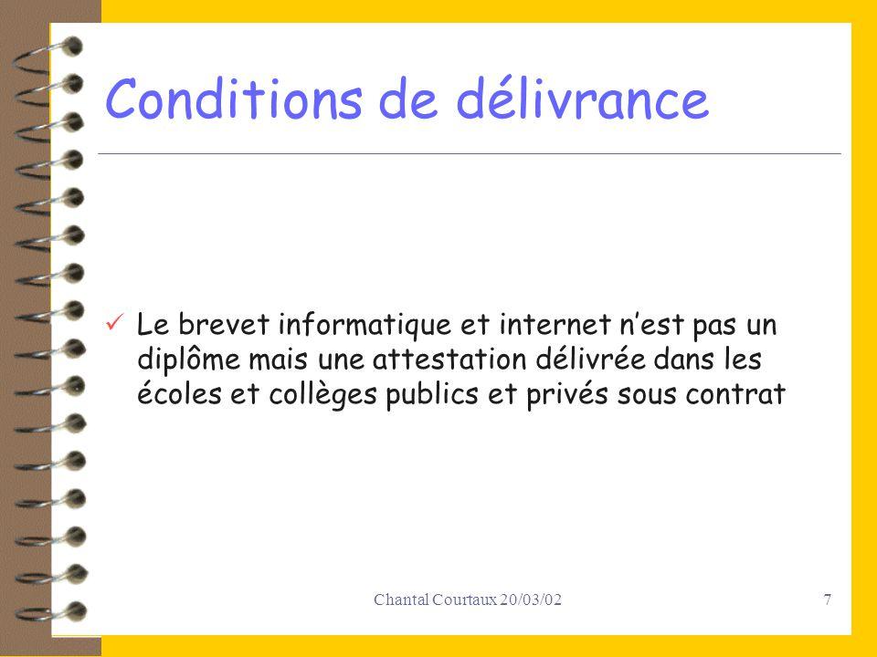 Chantal Courtaux 20/03/027 Conditions de délivrance Le brevet informatique et internet nest pas un diplôme mais une attestation délivrée dans les écoles et collèges publics et privés sous contrat