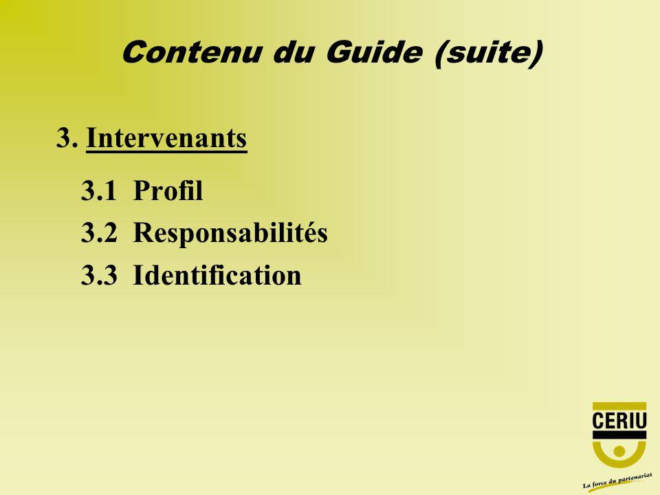 3. Intervenants 3.1 Profil 3.2 Responsabilités 3.3 Identification Contenu du Guide (suite)