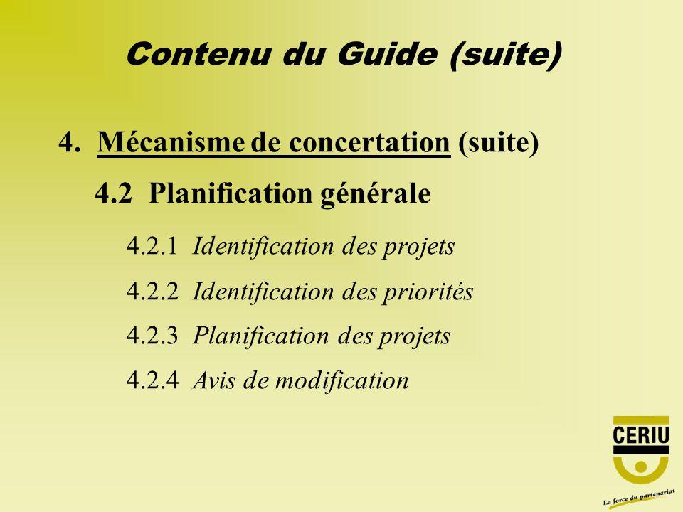 4. Mécanisme de concertation (suite) 4.2 Planification générale 4.2.1 Identification des projets 4.2.2 Identification des priorités 4.2.3 Planificatio