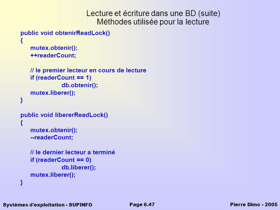Systèmes d'exploitation - SUPINFO Pierre Dimo - 2005Page 6.47 Lecture et écriture dans une BD (suite) Méthodes utilisée pour la lecture public void ob