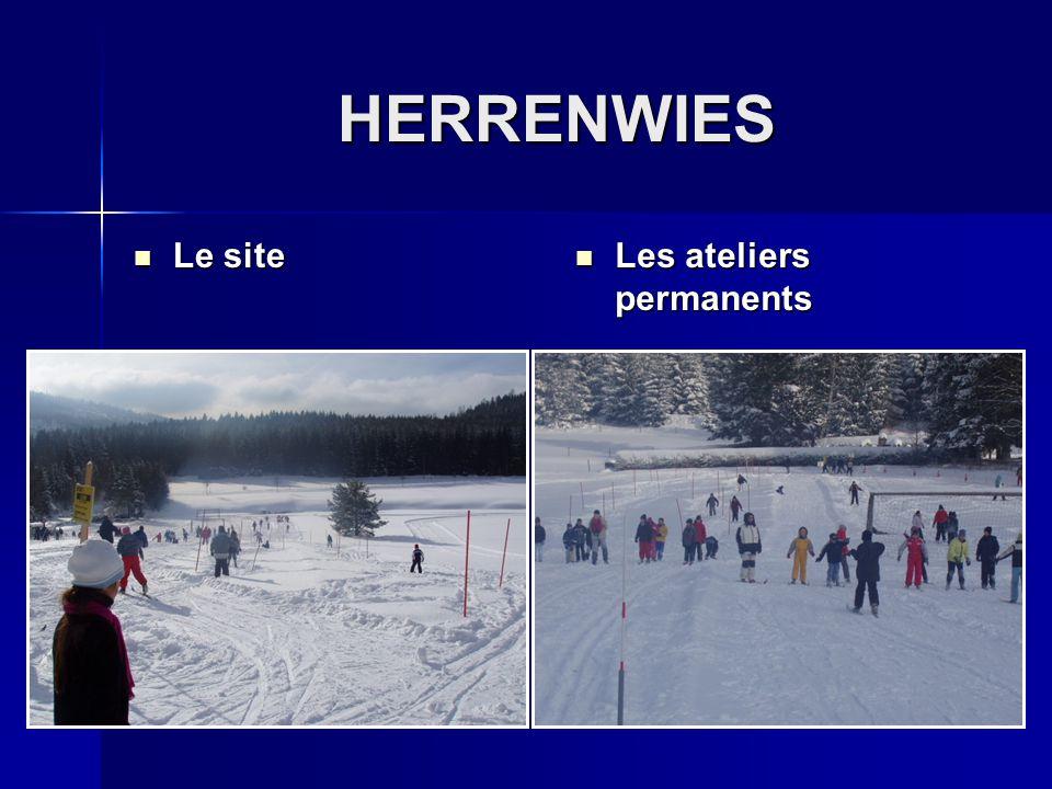 HERRENWIES Le site Le site Les ateliers permanents Les ateliers permanents
