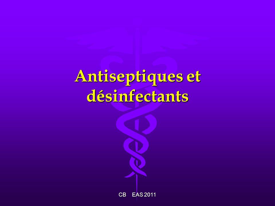 Antiseptiques et désinfectants CB EAS 2011