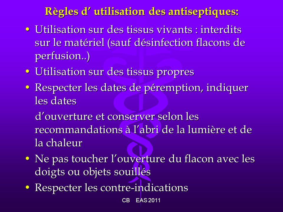 Règles d utilisation des antiseptiques: Utilisation sur des tissus vivants : interdits sur le matériel (sauf désinfection flacons de perfusion..)Utili