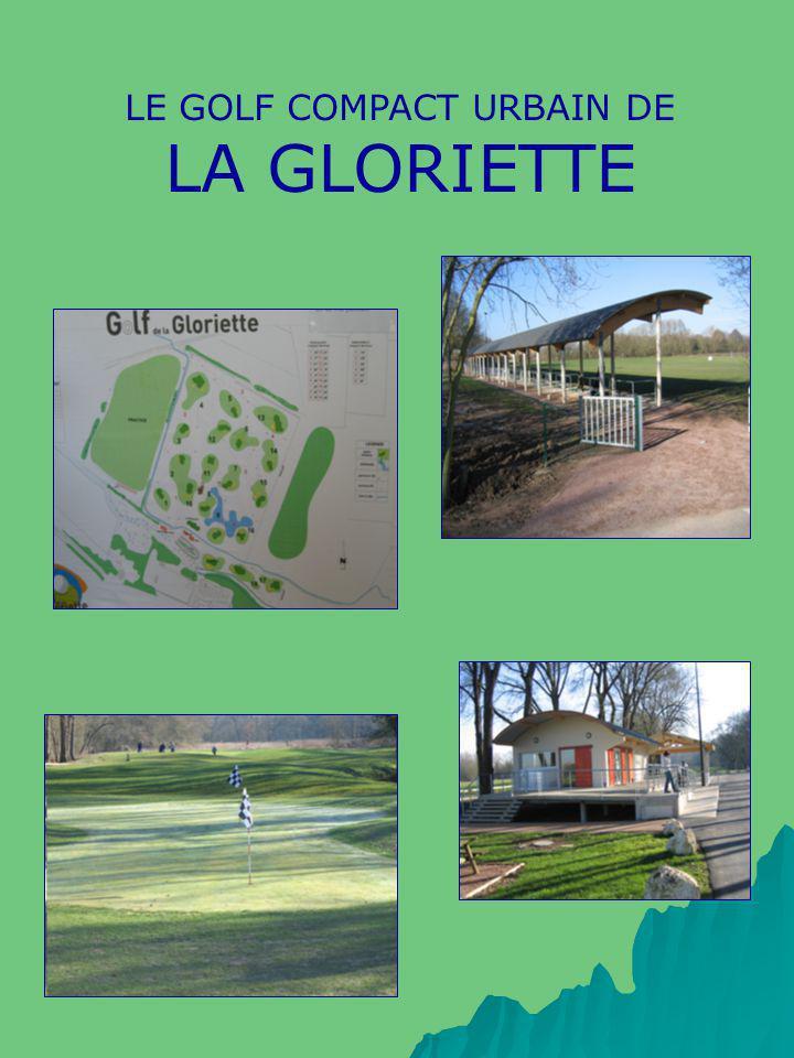LE GOLF COMPACT URBAIN DE LA GLORIETTE