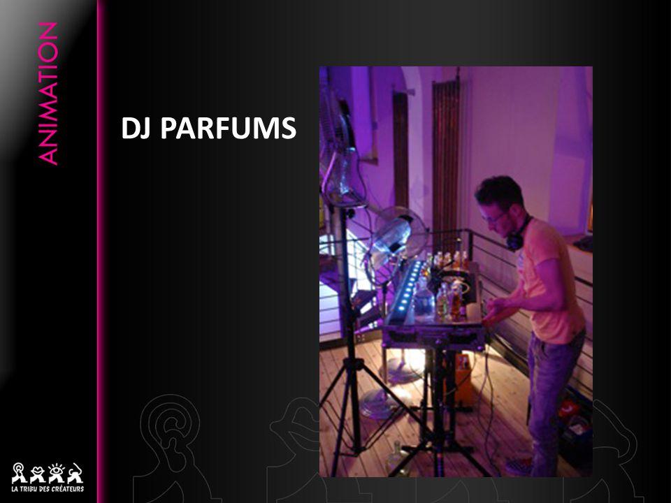 Création dambiance olfactive Tel un Dj peut le faire avec de la musique, le DJ parfum mixe des odeurs et des senteurs entre elles, simultanément ou consécutivement, en effectuant une performance en temps réel au moyen dun matériel très simple.