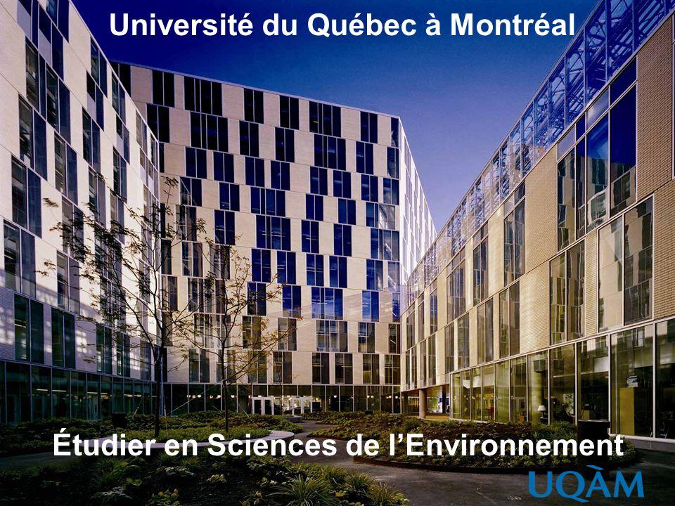 Université du Québec à Montréal Étudier en Sciences de lEnvironnement