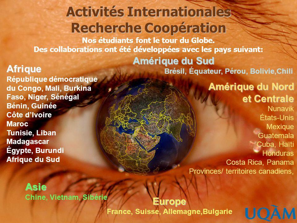 Activités Internationales Recherche Coopération Nos étudiants font le tour du Globe. Des collaborations ont été développées avec les pays suivant: Afr