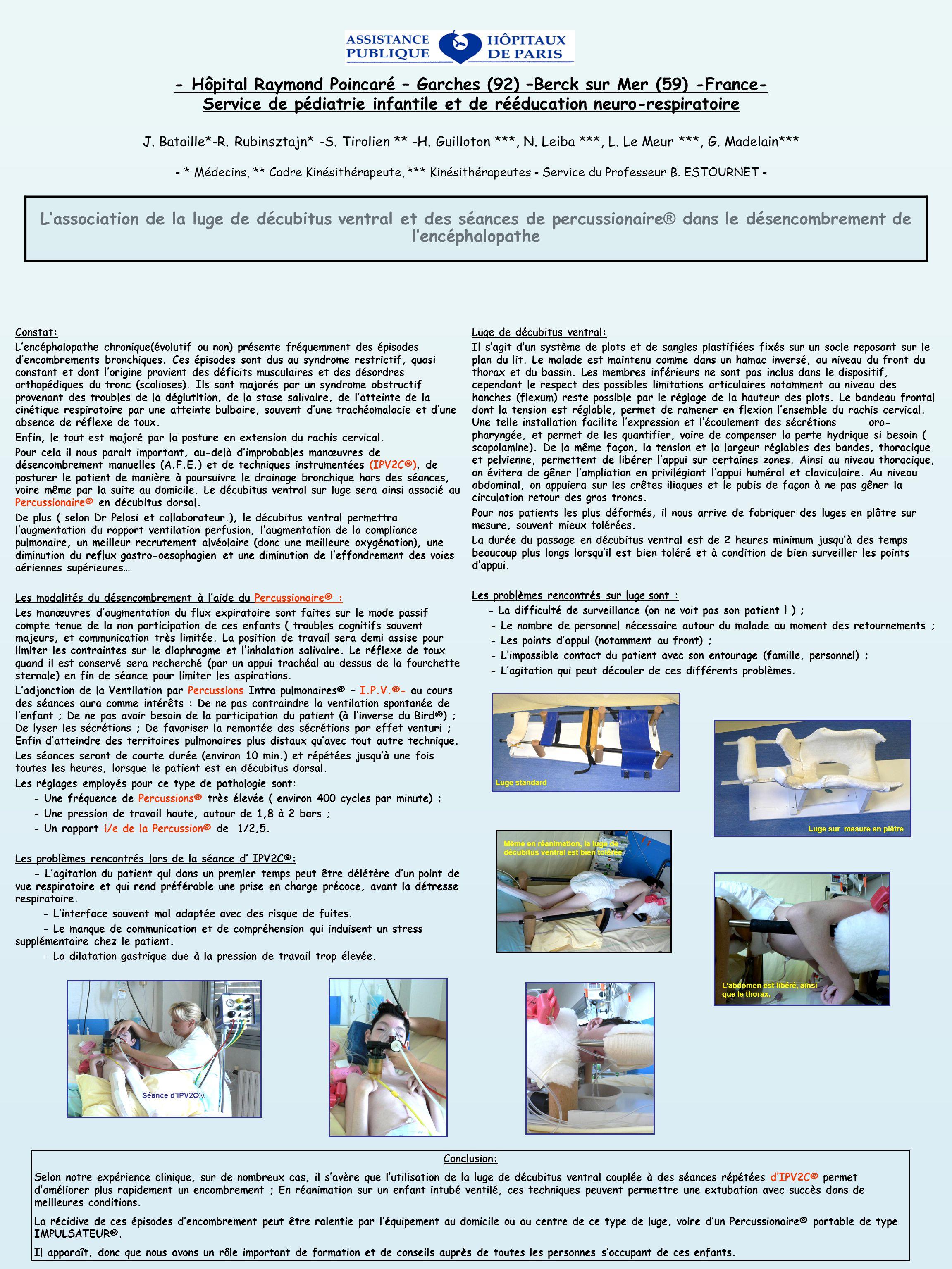 - Hôpital Raymond Poincaré – Garches (92) –Berck sur Mer (59) -France- Service de pédiatrie infantile et de rééducation neuro-respiratoire J.