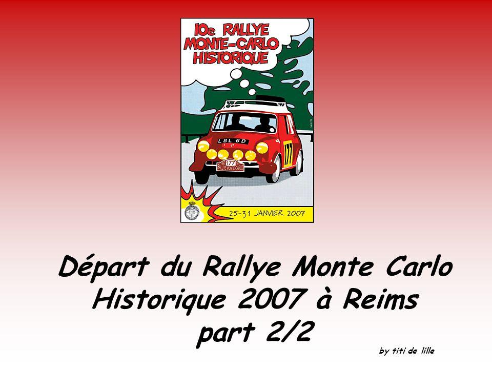 Départ du Rallye Monte Carlo Historique 2007 à Reims part 2/2 by titi de lille