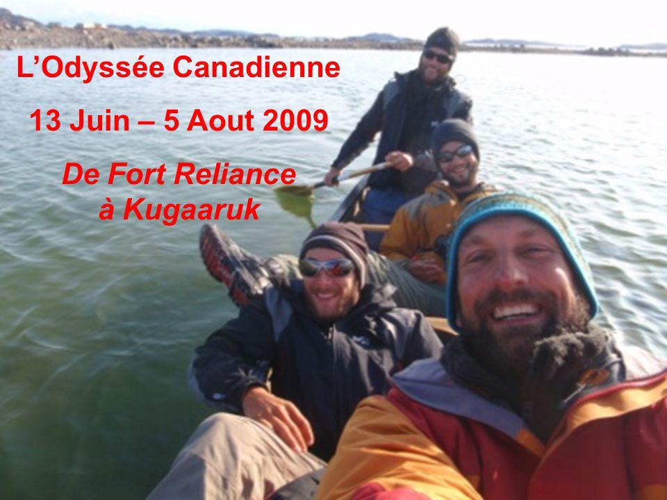 LOdyssée Canadienne 13 Juin – 5 Aout 2009 De Fort Reliance à Kugaaruk