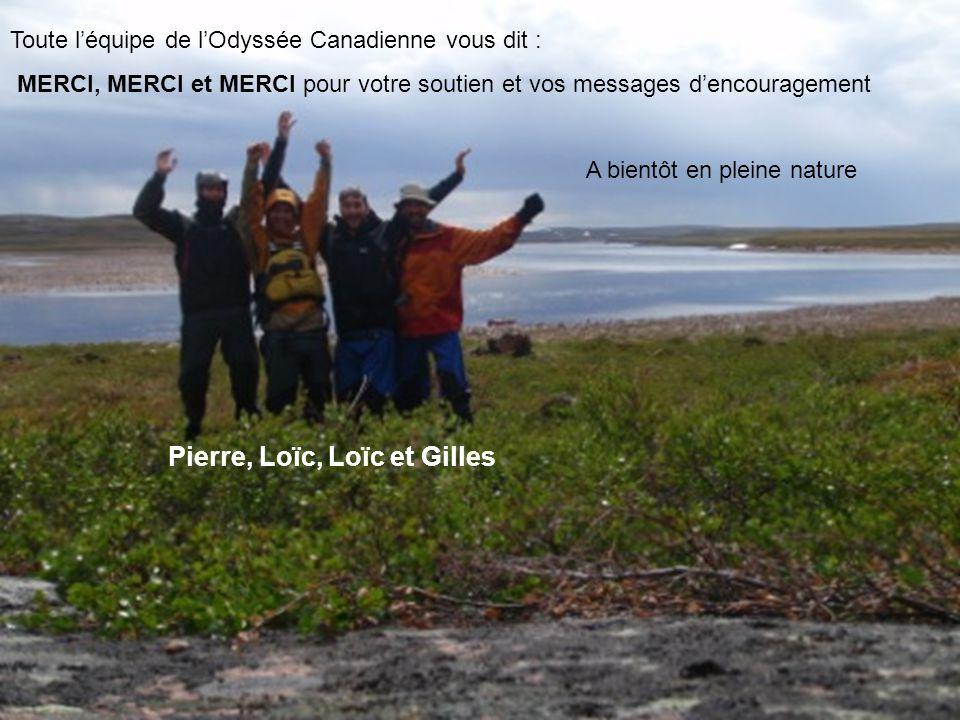Toute léquipe de lOdyssée Canadienne vous dit : MERCI, MERCI et MERCI pour votre soutien et vos messages dencouragement A bientôt en pleine nature Pie