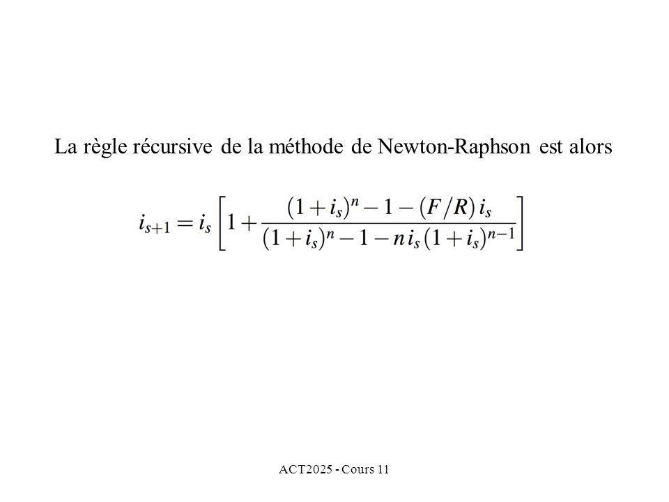 ACT2025 - Cours 11 La règle récursive de la méthode de Newton-Raphson est alors
