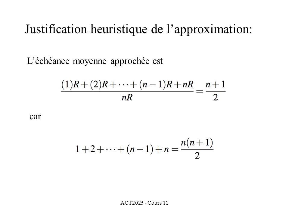 ACT2025 - Cours 11 Léchéance moyenne approchée est car Justification heuristique de lapproximation:
