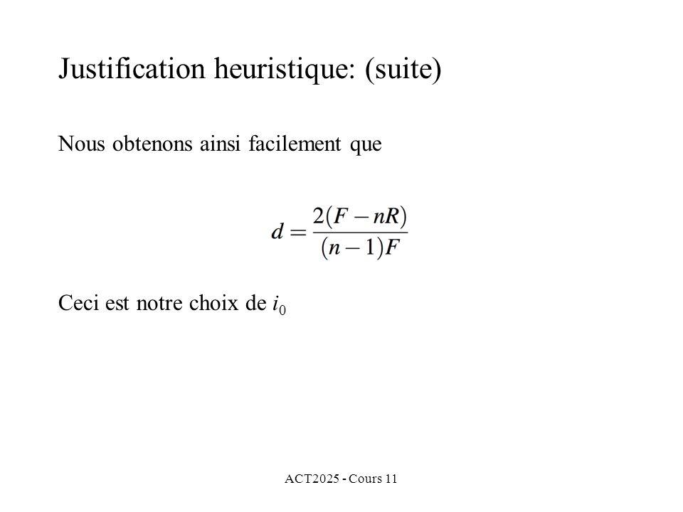 ACT2025 - Cours 11 Nous obtenons ainsi facilement que Ceci est notre choix de i 0 Justification heuristique: (suite)