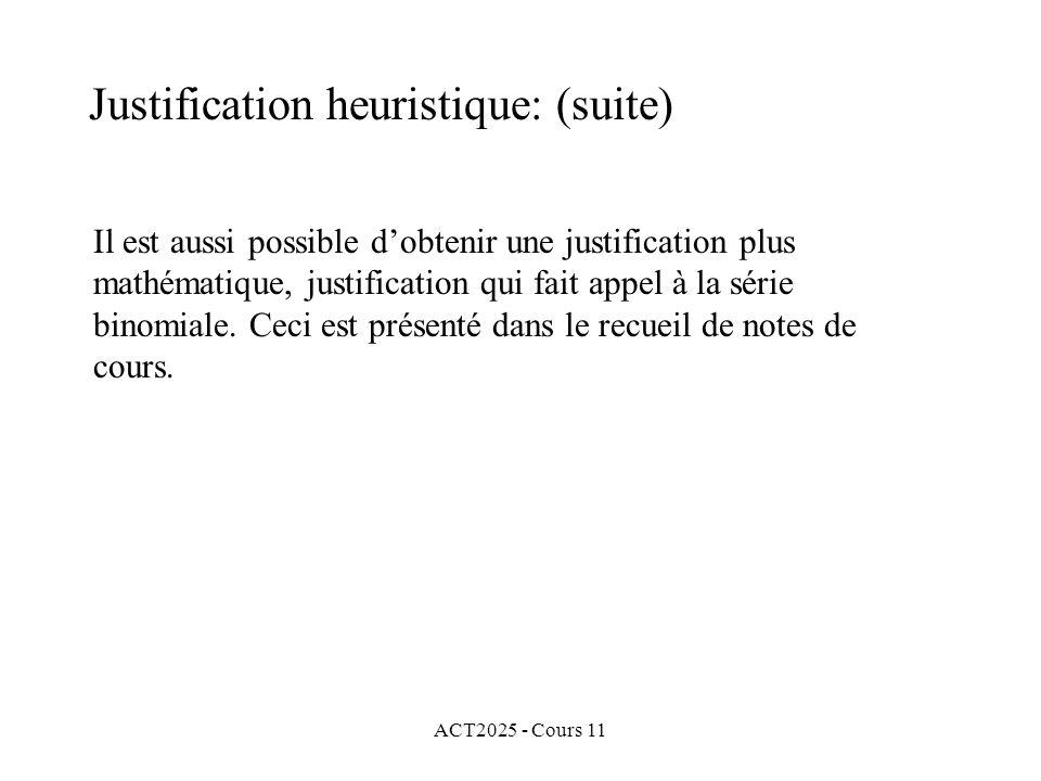 ACT2025 - Cours 11 Il est aussi possible dobtenir une justification plus mathématique, justification qui fait appel à la série binomiale.