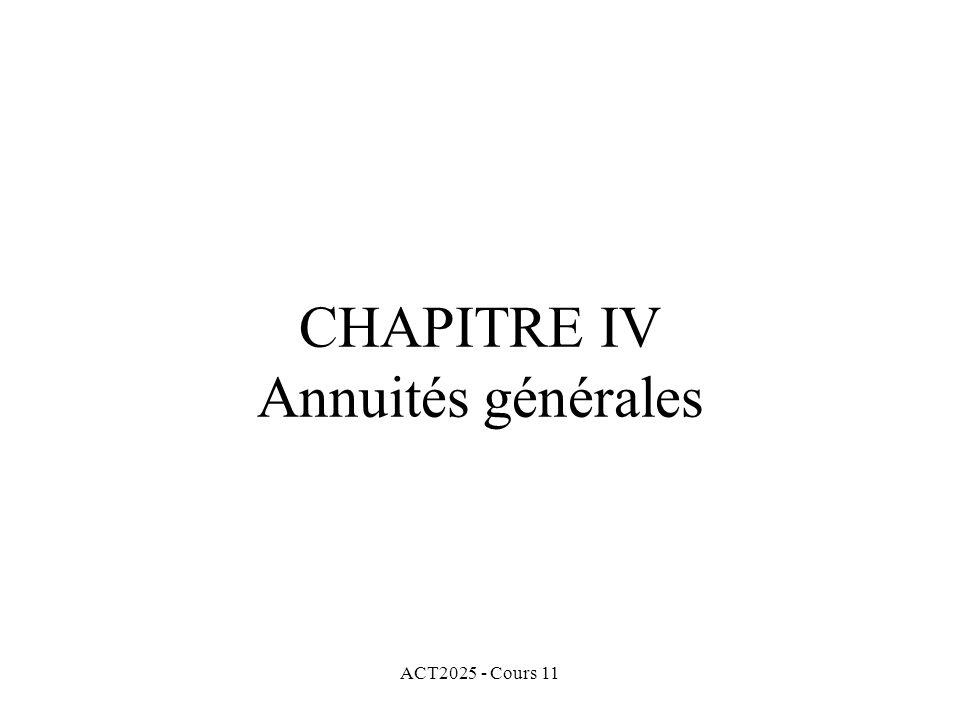 ACT2025 - Cours 11 CHAPITRE IV Annuités générales