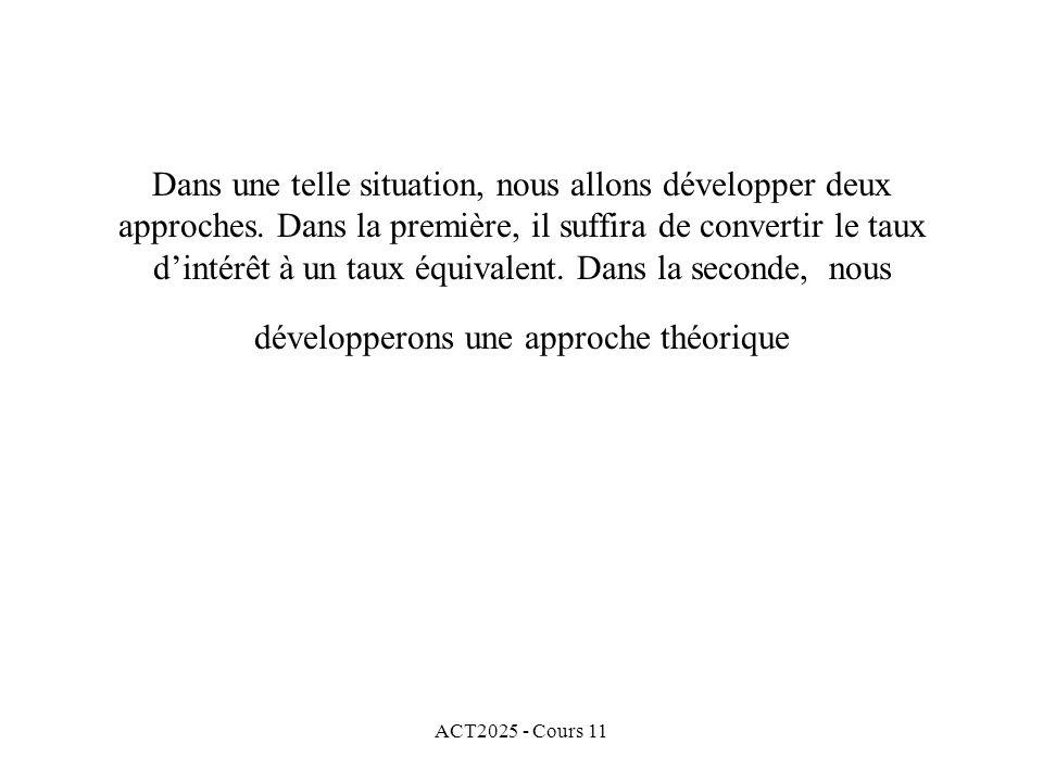 ACT2025 - Cours 11 Dans une telle situation, nous allons développer deux approches.