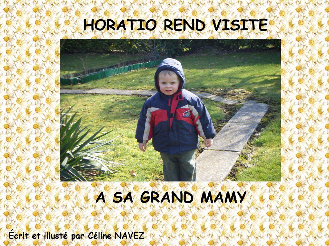 Écrit et illusté par Céline NAVEZ HORATIO REND VISITE A SA GRAND MAMY
