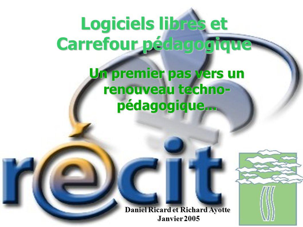 Logiciels libres et Carrefour pédagogique Un premier pas vers un renouveau techno- pédagogique...