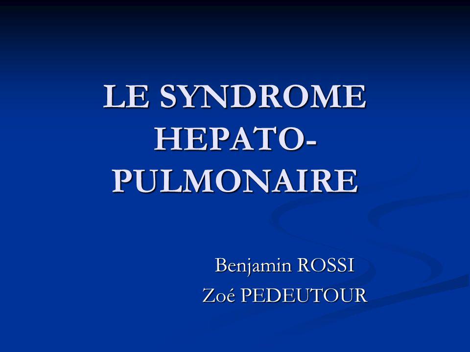 DEFINITION Décrit en 1884 par Fluckiger Décrit en 1884 par Fluckiger Le SHP est défini par la triade Le SHP est défini par la triade Dysfonction hépatique Dysfonction hépatique Vasodilatation pulmonaire Vasodilatation pulmonaire Hypoxémie : Pa O2<70 mmHg Hypoxémie : Pa O2<70 mmHg Gradient alvéolo-artériel dO2 >20 mmHg (effet shunt) Gradient alvéolo-artériel dO2 >20 mmHg (effet shunt)