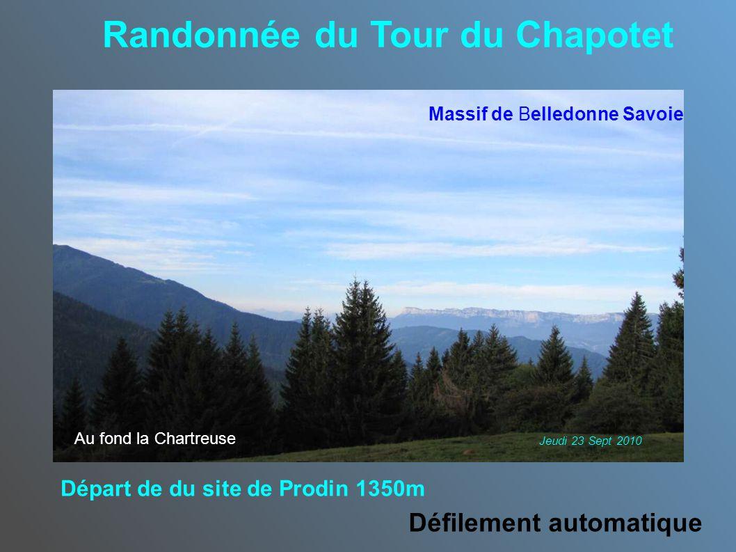 Randonnée du Tour du Chapotet Au fond la Chartreuse Départ de du site de Prodin 1350m Défilement automatique Jeudi 23 Sept 2010 Massif de Belledonne S