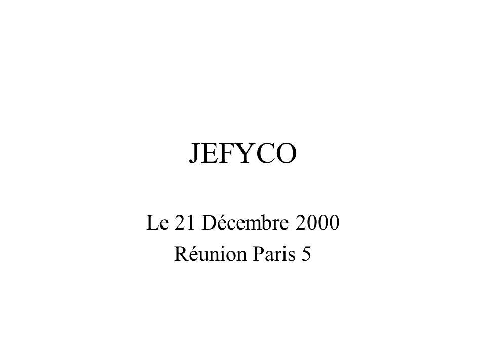 JEFYCO Le 21 Décembre 2000 Réunion Paris 5