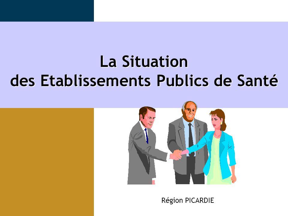 La Situation des Etablissements Publics de Santé Région PICARDIE