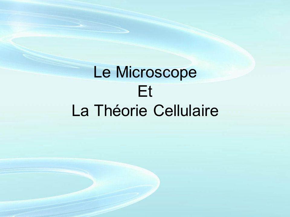 Le Microscope Et La Théorie Cellulaire