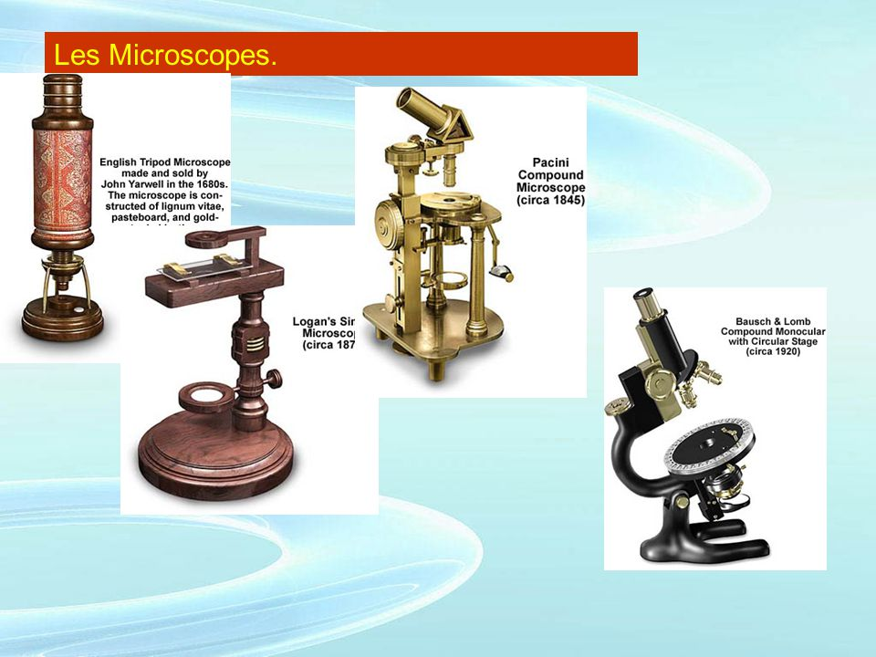 Les Microscopes.
