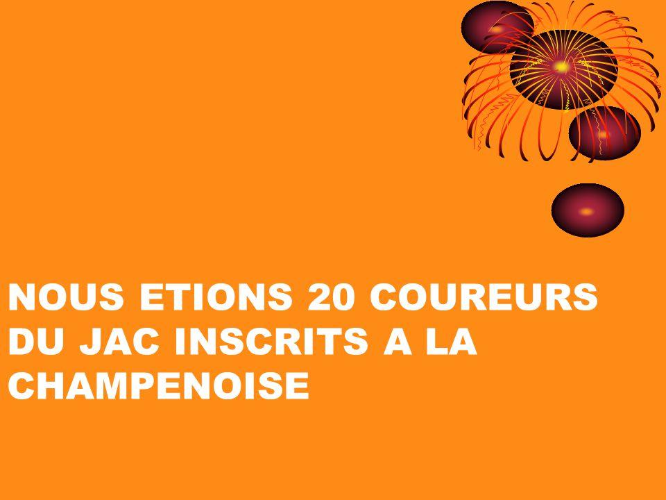 NOUS ETIONS 20 COUREURS DU JAC INSCRITS A LA CHAMPENOISE