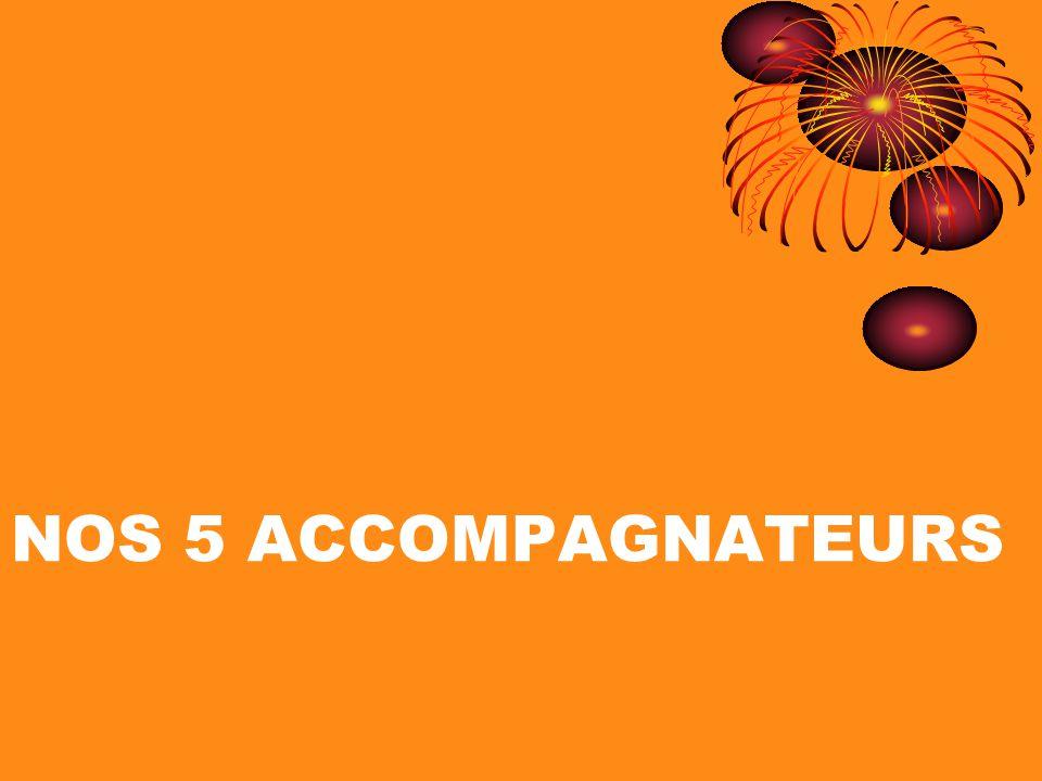 NOS 5 ACCOMPAGNATEURS