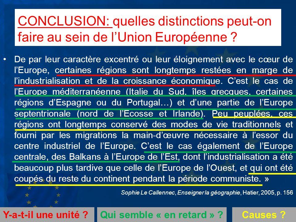 CONCLUSION: quelles distinctions peut-on faire au sein de lUnion Européenne ? De par leur caractère excentré ou leur éloignement avec le cœur de lEuro
