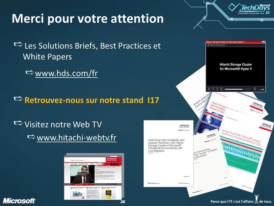 26 Merci pour votre attention Les Solutions Briefs, Best Practices et White Papers www.hds.com/fr Retrouvez-nous sur notre stand I17 Visitez notre Web TV www.hitachi-webtv.fr