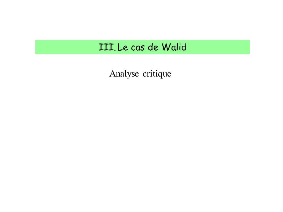 III.Le cas de Walid Moyens mis en oeuvre