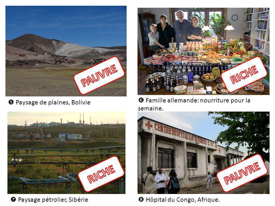 Famille allemande: nourriture pour la semaine. Paysage de plaines, Bolivie Paysage pétrolier, Sibérie Hôpital du Congo, Afrique.