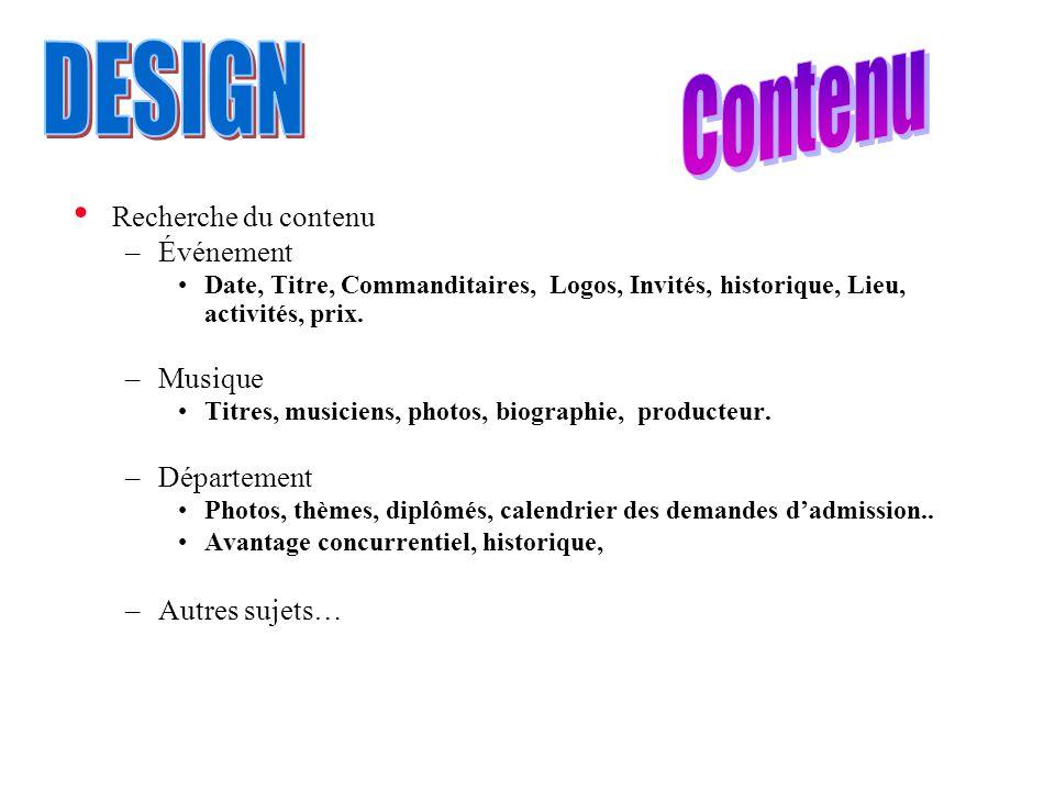 Recherche du contenu –Événement Date, Titre, Commanditaires, Logos, Invités, historique, Lieu, activités, prix. –Musique Titres, musiciens, photos, bi